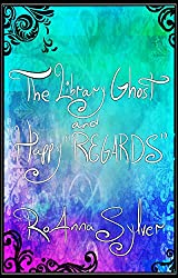 The Library Ghost and Happy REGARDS (Chameleon Moon Short Stories)