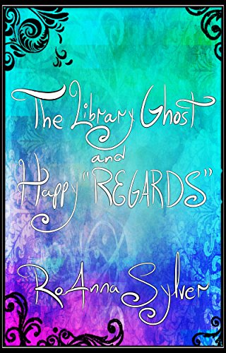 "The Library Ghost and Happy ""REGARDS"" (Chameleon Moon Short Stories Book 4)"