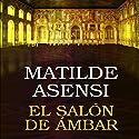 El salón de ámbar [The Amber Lounge] Audiobook by Matilde Asensi Narrated by Rosa López