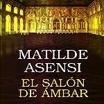 El salón de ámbar [The Amber Lounge] | Matilde Asensi