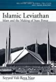 Islamic Leviathan: Islam and the Making of State Power (Religion and Global Politics)