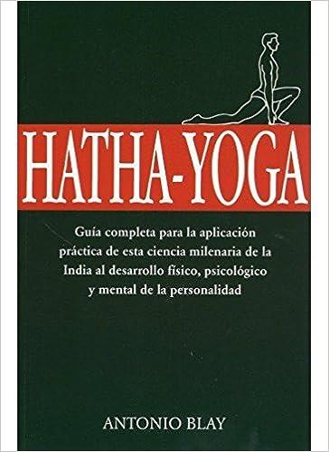 Hatha - Yoga (Spanish Edition): Antonio Blay: 9788470820601 ...