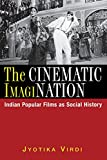 The Cinematic ImagiNation: Indian Popular Films as Social History