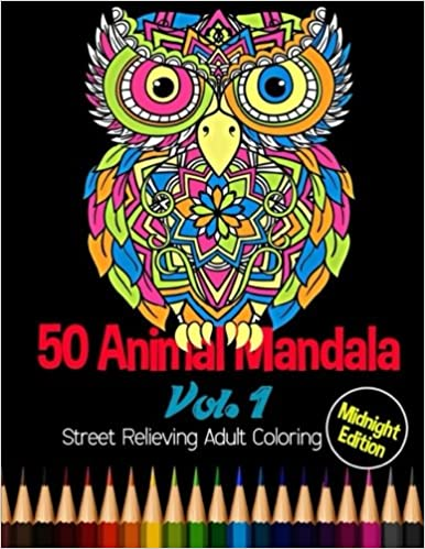 50 animal mandala midnight edition street relieving adult coloring vol 1 50 unique animals mandala designs and stress relieving patterns for adult relaxation meditation and happiness volume 1