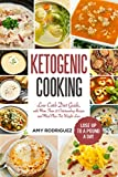 Ketogenic Cooking: Low Carb Diet Guide, with More Than 25 Outstanding Recipes and Meal Plan For Weight Loss