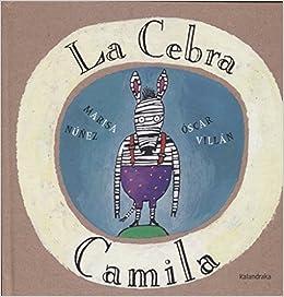 La Cebra Camila Libros Para Sonar Amazon Es Marisa Nunez Oscar