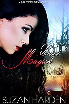 Blood Magick (Bloodlines Book 1) by [Harden, Suzan]