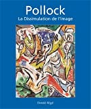 img - for POLLOCK -DISSIMULATION DE L'IMAGE book / textbook / text book