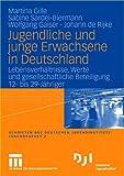 Jugendliche und junge Erwachsene in Deutschland : Lebensverhältnisse, Werte und gesellschaftliche Beteiligung 12- bis 29-Jähriger, Gille, Martina, 3531151576