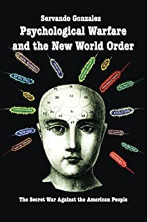 Psychological Warfare and the New World Order: The Secret War Against the American People by