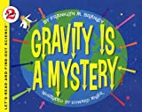 Gravity Is a Mystery (Let's-Read-And-Find-Out Science: Stage 2 (Pb))