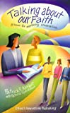img - for Talking About our Faith book / textbook / text book