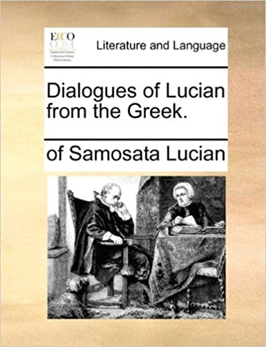 Download online Dialogues of Lucian from the Greek. PDF, azw (Kindle), ePub, doc, mobi