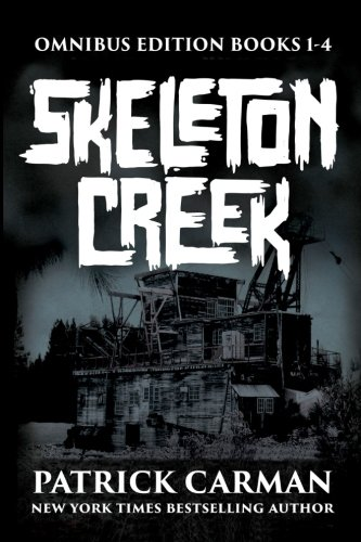 Skeleton Creek Series: Omnibus edition, books 1-4