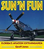 Sun 'n Fun : Florida's Aviation Extravaganza, Jones, Geoff, 0850459680