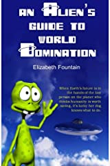 An Alien's Guide To World Domination Paperback