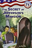Capital Mysteries #11: The Secret at Jefferson's Mansion (A Stepping Stone Book(TM))