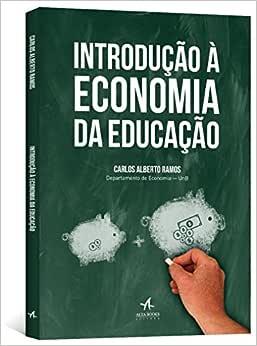 Introdução à Economia da Educação - 9788576089247 - Livros