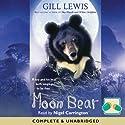Moon Bear Hörbuch von Gill Lewis Gesprochen von: Nigel Carrington