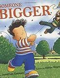 Someone Bigger, Jonathan Emmett, 0618443975