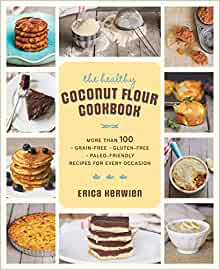 Amazon.com: The Healthy Coconut Flour Cookbook: More than ...