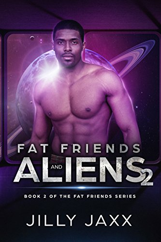 Fat Friends and Aliens 2: Book 2 of the Fat Friends Series