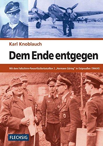 ZEITGESCHICHTE - Dem Ende entgegen - Mit dem Fallschirm-Panzerfüsilierbataillon 2