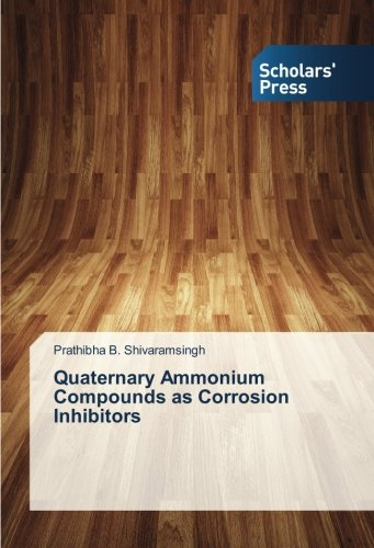 Download Quaternary Ammonium Compounds as Corrosion Inhibitors PDF