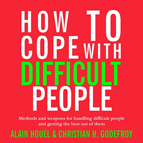 Pdf Self-Help How to Cope with Difficult People: Making Human Relations Harmonious and Effective