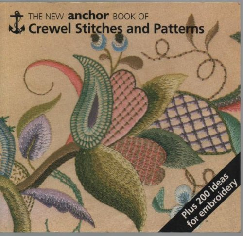 The New Anchor Book of Crewel Stitches and Patterns