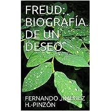 FREUD: BIOGRAFÍA DE UN DESEO (Spanish Edition)