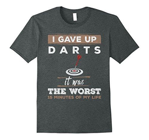 Mens I Gave Up Darts Worst 15 Minutes Ever T-Shirt Large Dark Heather