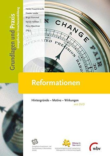 Reformationen: Hintergründe - Motive - Wirkungen