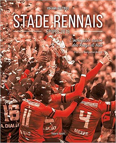 Stade Rennais, épopée 2019: L'incroyable saison des Rouge et Noir