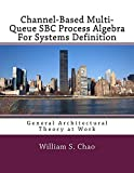 Channel-Based Multi-Queue SBC Process Algebra For Systems Definition