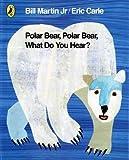img - for Polar Bear, Polar Bear, What Do You Hear? by Carle, Eric (2011) Paperback book / textbook / text book