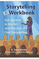 The Storytelling 101 Workbook: Get Started in the Art and Practice of Oral Storytelling Paperback