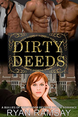 Free – Dirty Deeds: A Reverse Harem Academy Bully Romance (Bullies of Brentmoor Book 1)