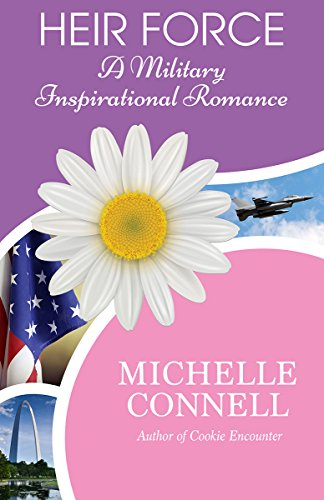 Heir Force: A Military Inspirational Romance by [Connell, Michelle]