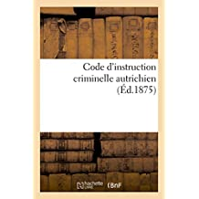 CODE D'INSTRUCTION CRIMINELLE AUTRICHIEN