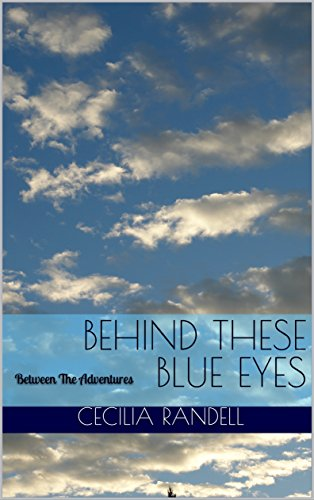 Behind These Blue Eyes: Between The Adventures (Book 1.5) (The Adventures of Blue Faust)