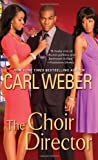 The Choir Director (Church) by Weber, Carl (January 7, 2014) Mass Market Paperback