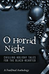 O Horrid Night: Chilling Holiday Tales for the Black-Hearted Paperback