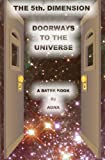 img - for The 5th. Dimension: Doorways to the Universe book / textbook / text book