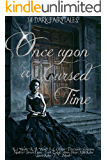 Once Upon a Cursed Time: Dark Fairytale Anthology