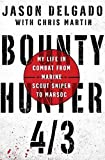 Bounty Hunter 4 3: My Life in Combat from Marine Scout Sniper to MARSOC