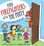 Even Firefighters Go to the Potty, Wendy Wax and Naomi Wax, 1416927204