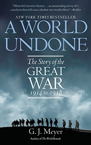 A World Undone: The Story of the Great War, 1914 to 1918