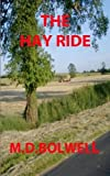 img - for The Hay Ride by M D Bolwell (2015-09-28) book / textbook / text book
