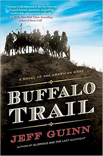 1dd56a7ec578 Buffalo Trail  A Novel of the American West (A Cash McLendon Novel)  Jeff  Guinn  9780399165429  Amazon.com  Books